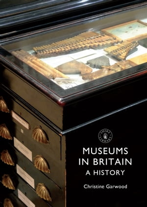 Museums in Britain A History