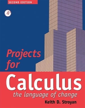 Projects for Calculus the Language of Change Calculus: The Language of Change