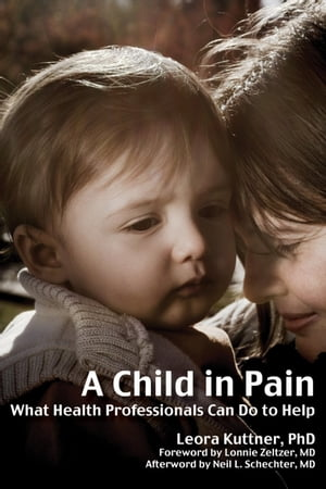 A Child in Pain What Health Professionals Can Do To Help