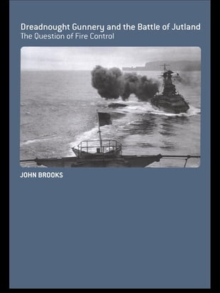 Dreadnought Gunnery at the Battle of Jutland: The Question of Fire Control