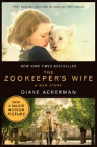 The Zookeeper's Wife: A War Story (Movie Tie-in) (Movie Tie-in Editions) Cover Image