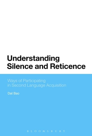 Understanding Silence and Reticence Ways of Participating in Second Language Acquisition