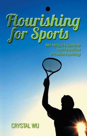 Flourishing for Sports Well-being of a Sportsman from Perspectives of Positive Psychology