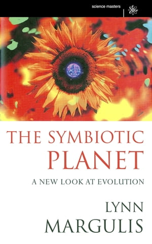 The Symbiotic Planet A New Look At Evolution