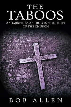 The Taboos A ?Darkness? Abiding in the Light of the Church