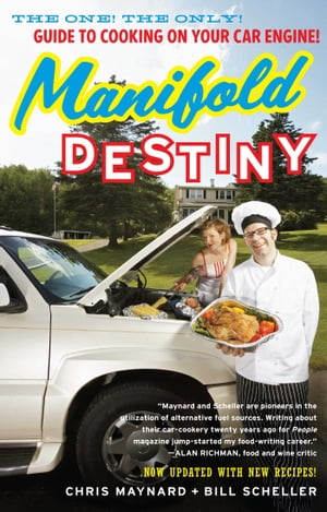 Manifold Destiny The One! The Only! Guide to Cooking on Your Car Engine!