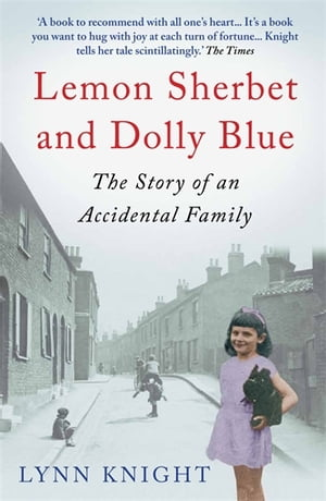Lemon Sherbet and Dolly Blue The Story of An Accidental Family