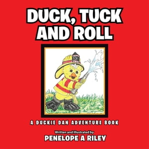 Duck,  Tuck and Roll A Duckie Dan Adventure Book