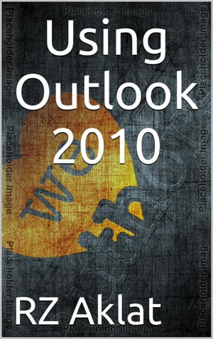 Using Outlook 2010