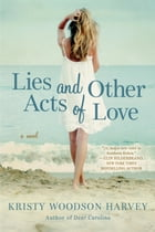 Lies and Other Acts of Love Cover Image