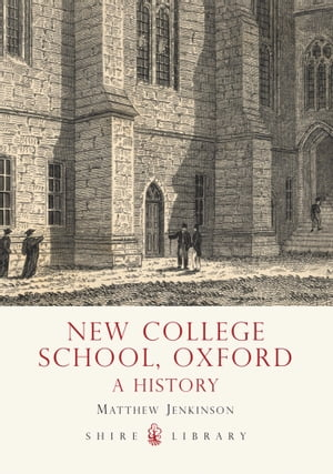 New College School,  Oxford A History