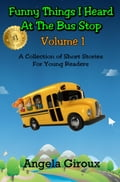 online magazine -  Funny Things I Heard at the Bus Stop, Volume 1
