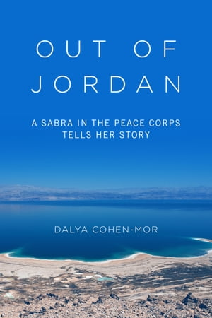 Out of Jordan A Sabra in the Peace Corps Tells Her Story