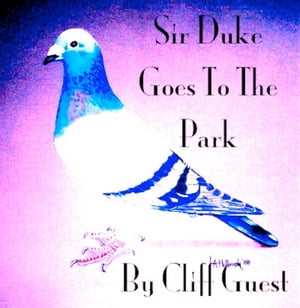 Sir Duke Goes To The Park Sir Duke Pigeon Series