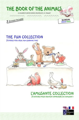 The Book of The Animals - The Fun Collection (Bilingual English-French)