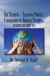 The Teaching / Learning Process: Undergirded by Biblical Teachings