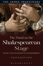 The Hand on the Shakespearean Stage Cover Image
