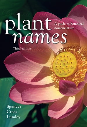 Plant Names A Guide to Botanical Nomenclature
