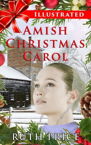 An Illustrated Amish Christmas Carol Out of Darkness (An Amish of Lancaster County Saga)