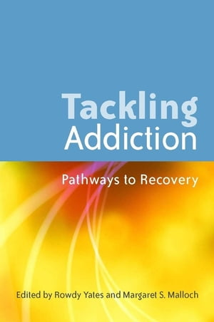 Tackling Addiction Pathways to Recovery