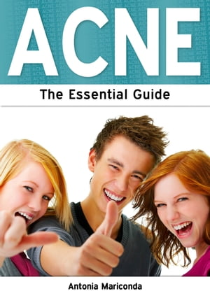 Acne: The Essential Guide