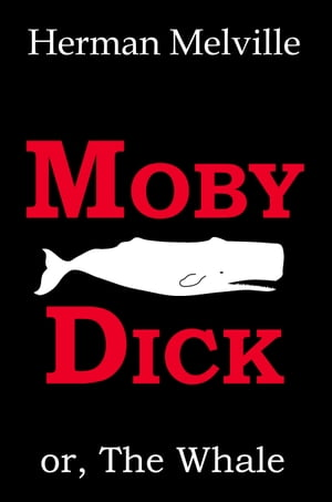 Moby-Dick; or,  The Whale [Special Illustrated Edition] [Free Audio Links]