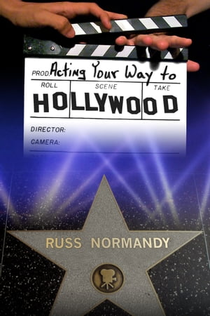 Acting Your Way to Hollywood