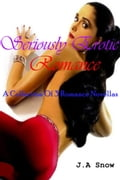 online magazine -  Seriously Erotic Romance: A collection of 3 Romance Novellas