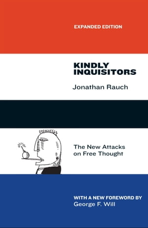 Kindly Inquisitors The New Attacks on Free Thought,  Expanded Edition