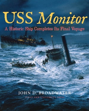 USS Monitor A Historic Ship Completes Its Final Voyage