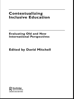 Contextualizing Inclusive Education Evaluating Old and New International Paradigms