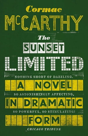 The Sunset Limited A Novel in Dramatic Form