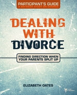 Dealing with Divorce Participant's Guide