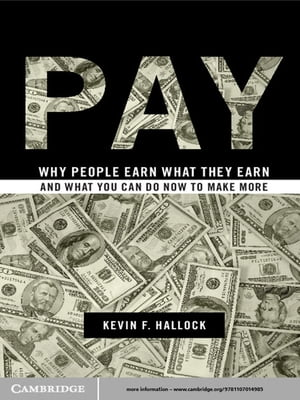 Pay Why People Earn What They Earn and What You Can Do Now to Make More