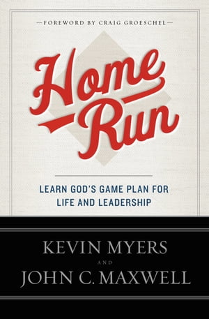 Home Run Learn God's Game Plan for Life and Leadership