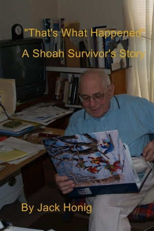 """That's What Happened"" A Shoah Survivor's Story"