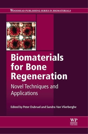 Biomaterials for Bone Regeneration Novel Techniques and Applications