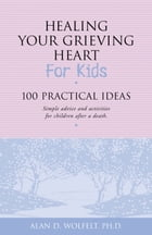 Healing Your Grieving Heart for Kids Cover Image