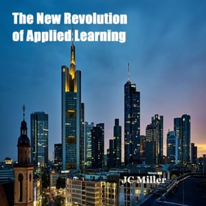 The New Revolution of Applied Learning