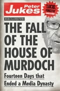 online magazine -  The Fall of the House of Murdoch: Fourteen Days That Ended a Media Dynasty