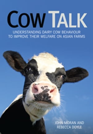 Cow Talk Understanding Dairy Cow Behaviour to Improve Their Welfare on Asian Farms