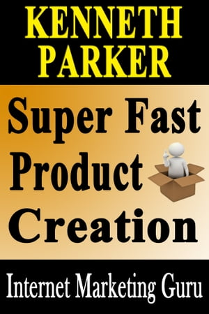 Super Fast Product Creation: How To Create Your Very Own Information Product In 5 Days Or Less