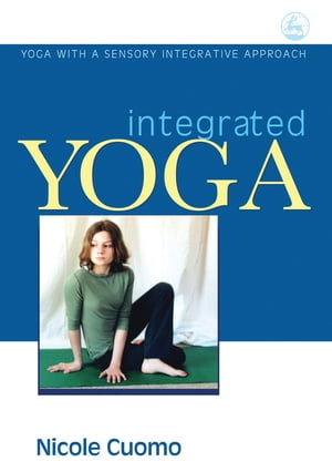 Integrated Yoga Yoga with a Sensory Integrative Approach