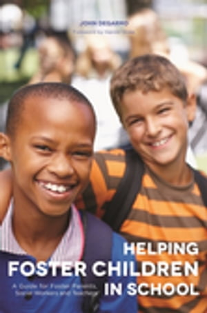 Helping Foster Children In School A Guide for Foster Parents,  Social Workers and Teachers
