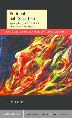 Political Self-Sacrifice Agency,  Body and Emotion in International Relations