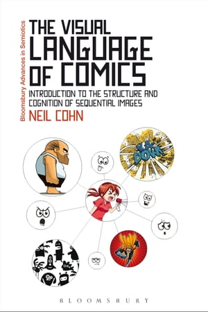 The Visual Language of Comics Introduction to the Structure and Cognition of Sequential Images.