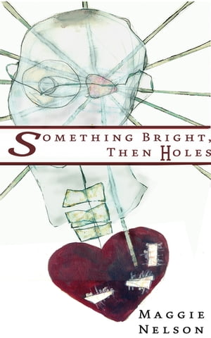 Something Bright, Then Holes