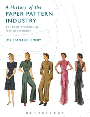 A History of the Paper Pattern Industry The Home Dressmaking Fashion Revolution