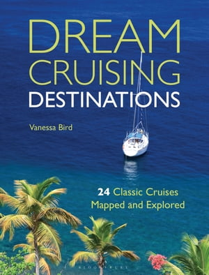 Dream Cruising Destinations 24 Classic Cruises Mapped and Explored