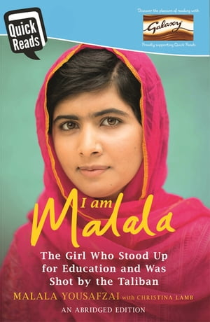 I Am Malala Abridged Quick Reads Edition The Girl Who Stood Up for Education and was Shot by the Taliban